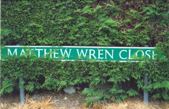 Matthew Wren. Matthew Wren Close is a pleasant cul-de-sac in a small..