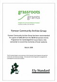 The Pymoor Community Archive Group received a grant of £400 from the Grassroots Grants Programme for Cambridgeshire to purchase a camcorder, 2009
