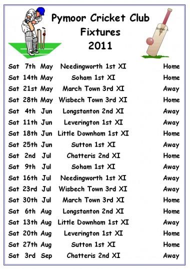 Pymoor Cricket Club Fxture List for the 2011 Season.