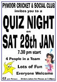 Pymoor Cricket & Social Club are holding a Quiz Night on Sat. 28th January 2012. All Welcome. See Poster for details.