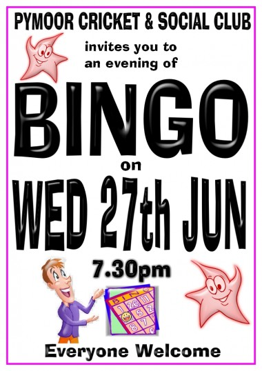 Pymoor Cricket & Social Club are holding an evening of Bingo in the Club House in Pymoor Lane, Pymoor. All welcome. See Poster for details.