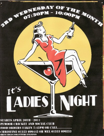 Pymoor Cricket & Social Club are holding a Ladies Night on the 3rd Wednesday of each month. All ladies welcome.