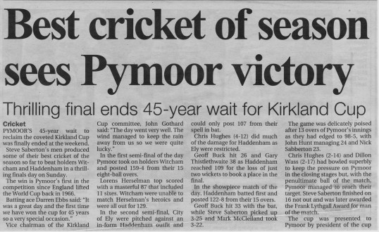 Article in the Ely Standard about Pymoor CC winning the Kirkland Cup. The last time that they won it was in 1966.