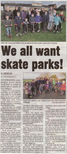 Article in the Ely Weekly News about the launch of a campaign to raise fund for a Skate Parks in Little Downham & Pymoor.