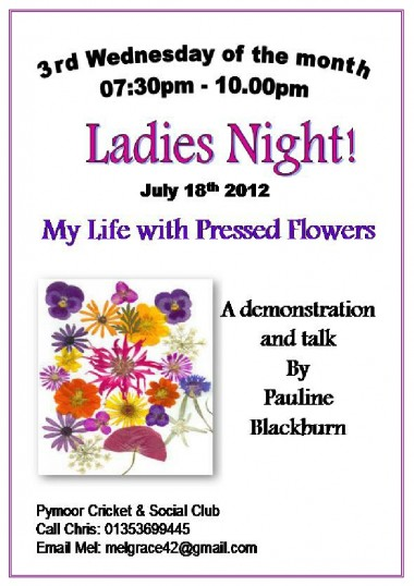The ladies of Pymoor enjoyed a talk and demonstration by Pauline Blackburn entitled 'My Life with Dried Flowers' at the Pymoor Social Club, July 2012.