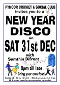 Pymoor Cricket & Social Club are holding a New Year Disco on 31st December 2012. All Welcome. See Poster for details.