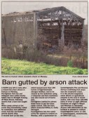 Article in the Ely Standard about a barn in Straight Furlong, Pymoor, destroyed by fire in an arson attack.. Barn Fire - Cambridgeshire Fire Brigade Report of the Incident 2012