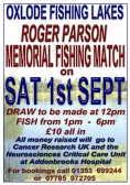 The Roger Parson Memorial Fishing Match was held at Oxlode Fishing Lakes, Oxlode, Pymoor on Sat 1st Sept 2012. (See poster for details).