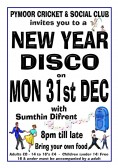 Pymoor Cricket & Social Club are holding a New Year Disco on Monday 31st December. See poster for details.