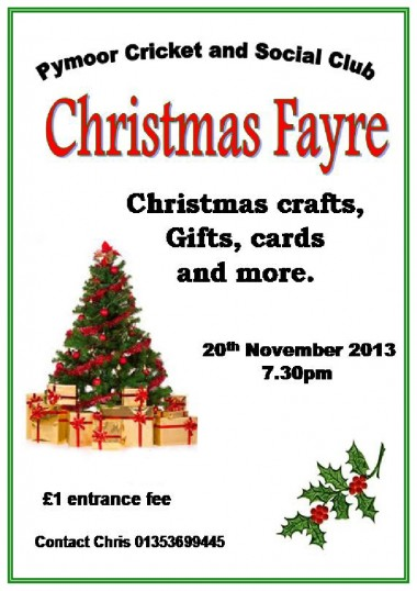 The Ladies of Pymoor are holding a Christmas Fayre at the Pymoor cricket & Social Club on 20th November 2013