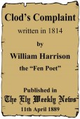 "Clod's Complaint by William Harrison, the ""Fen Poet"" born on Pymoor Hill 1794."