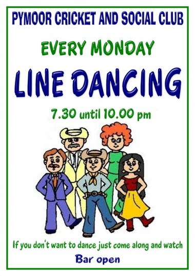 Line Dancing at the Pymoor Cricket and Social Club every Monday Evening.