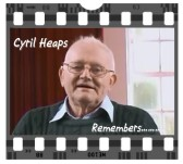 Cyril Heaps Remembers...