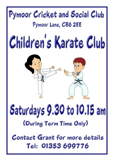 Children's Karate Club (during Term Times only), in the Pymoor Cricket and Social Club. (See Poster for details)