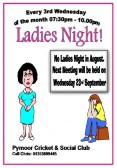 There is no Ladies Night in August at the Pymoor Cricket and Social Club. The next meeting will be held on Wednesday 23rd September. More details soon.