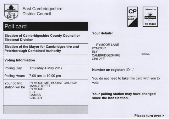 Polling card for the Election of the Mayor for Cambridgeshire and Peterborough Combined Authority and for the Election of Cambridgeshire County Councillor Electorial Division on the 4th May 2017 received by the electorate in Pymoor.