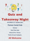 Quiz and Takeaway Night at the Pymoor Social Club on Saturday 21st October 2017 starting at 7pm. All Welcome. (See Poster for detaials)