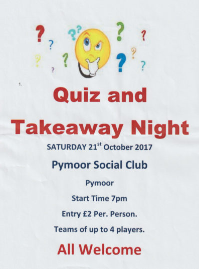 A Quiz and Takeaway Night was held at the Pymoor Social Club on Saturday 21st October 2017.