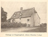 Cottage in Copingford where Charles 1st stayed,( was demolished in the 1950's)